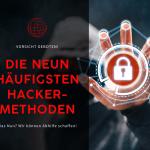 Die 9 häufigsten Hacker-Methoden und was Sie dagegen machen können!